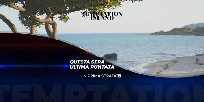Temptation Island, anticipazioni ultima puntata 27 luglio 2021: gli ultimi falò e le coppie un mese dopo